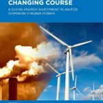 Report- Changing course: A clean energy investment plan for Dominion Virginia Power