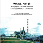 Report- When, Not If: Bridgeport's Future and the Closing of PSEG's Coal Plant